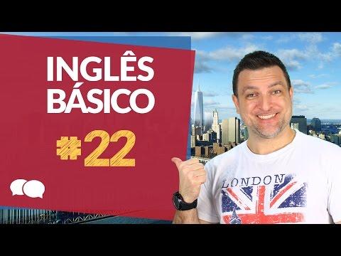 Aula de ingles - Aula 22 - Ingles Basico