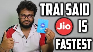 TRAI confirms Jio Is Fastest Internet Network Connection In India | Beats Airtel & iDEA