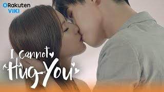 Video I Cannot Hug You - EP28 | Continuous Passionate Kisses [Eng Sub] MP3, 3GP, MP4, WEBM, AVI, FLV September 2018