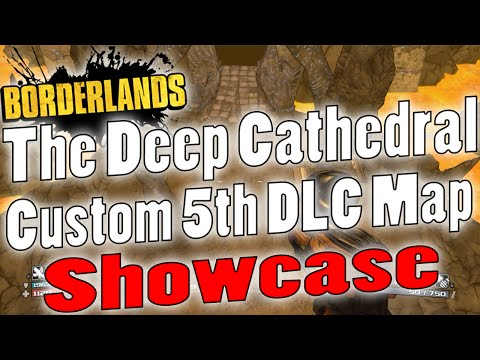 "Borderlands | ""The Deep Cathedral"" Custom 5th DLC Map Showcase 