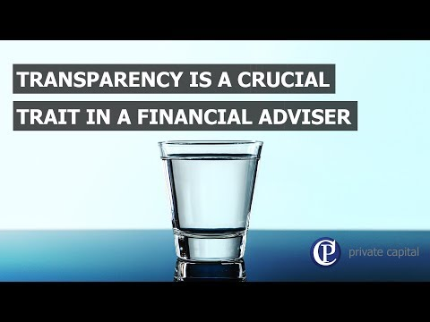 Transparency is a crucial trait in a financial adviser