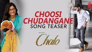 Choosi chudangane song teaser | Chalo Movie | Naga Shaurya | Rashmika Mandanna | Mahati Swara Sagar