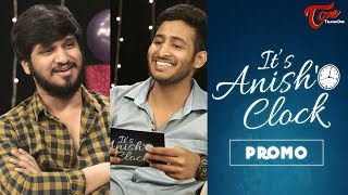 It's Anish O'clock | Celebrity Talk Show | Episode 1 Promo | Hero NIKHIL