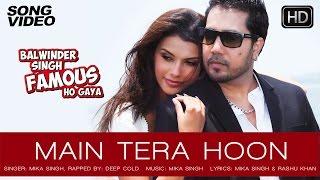 Main Tera Hoon - Balwinder Singh Famous Ho Gaya