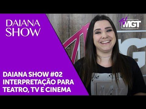 INTERPRETAÇÃO PARA TEATRO, CINEMA E TV - DAIANA SHOW #02