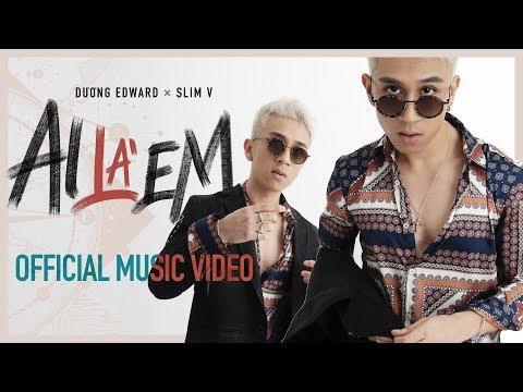 AI LÀ EM - Dương Edward x SlimV | OFFICIAL MUSIC VIDEO | #ALE | 2019 - Thời lượng: 4 phút, 53 giây.
