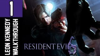 Resident Evil 6 Walkthrough - Part 1 - Chapter 1 Leon Kennedy Campaign Let's Play Gameplay