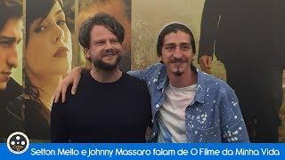 Selton Mello e Johnny Massaro falam de O Filme da Minha Vida