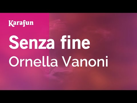 , title : 'Karaoke Senza fine - Ornella Vanoni *'
