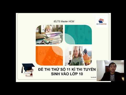 Luyện Thi Anh Văn vào Lớp 10 (test 11 - part 1) - THCS & THPT Phạm Ngũ Lão và IELTS Master HCM