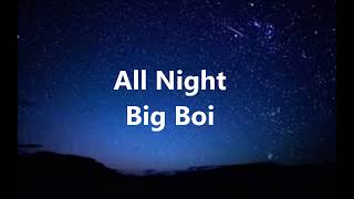 All Night: By Big Boi Lyrics