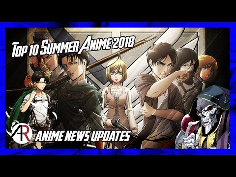 Top 10 Summer Anime 2018 | Anime News Updates
