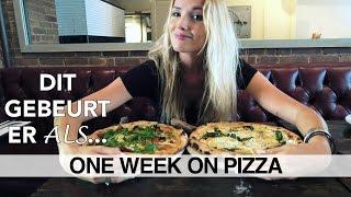 Dit gebeurt er als je een week lang op pizza leeft (part 2)