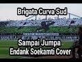 Brigata Curva Sud - Sampai Jumpa Endank Soekamti Cover