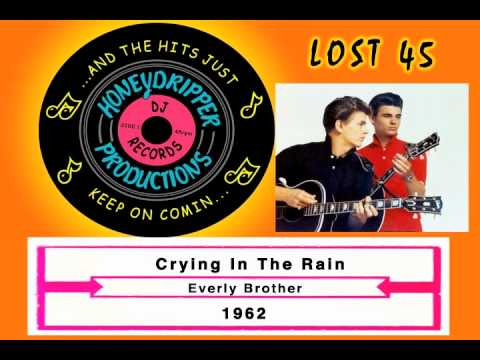 Everly Brothers - Crying In The Rain - 1962