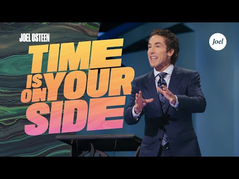 Time Is On Your Side | Joel Osteen