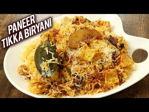 Paneer Tikka Masala Biryani | How To Make Paneer Biryani | Paneer Dum Biryani Recipe – Varun