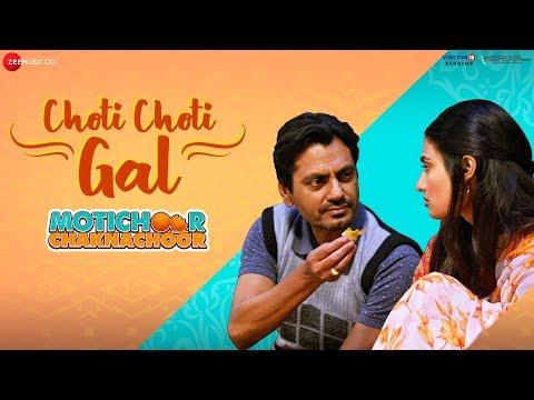 Choti Choti Gal - Motichoor Chaknachoor| Nawazuddin S, Athiya S| Arjuna Harjai ft Yasser Desai,Kumaar