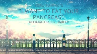 Nonton I Want To Eat Your Pancreas Kimi No Suizou Wo Tabetai  Official Teaser Trailer Hd Film Subtitle Indonesia Streaming Movie Download