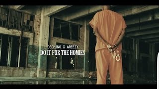"""Oschino Feat. AReeezy- """"Do It For The Homies"""" (Video)"""