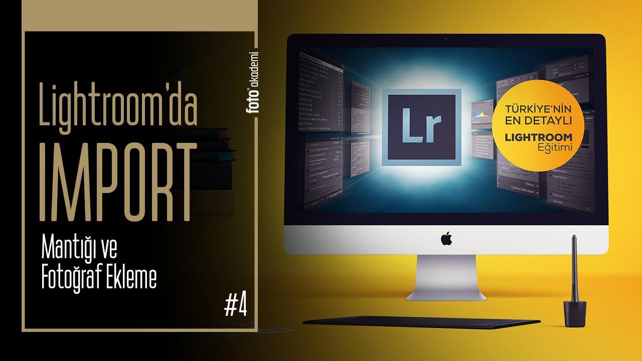 Import: Lightroom'a Fotoğraf Ekleme, Import Etme