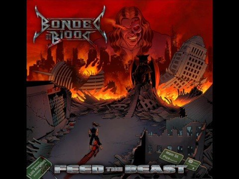 Bonded By Blood - Feed The Beast