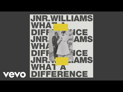 JNR WILLIAMS - What a Difference (Audio)