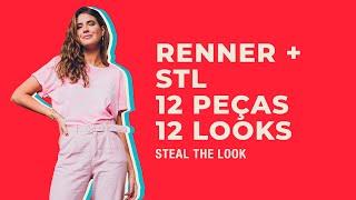 RENNER + STEAL THE LOOK apresenta: 12 peças, 12 looks