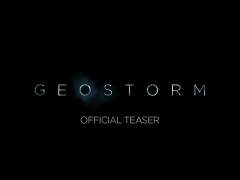 Geostorm Official Teaser Trailer
