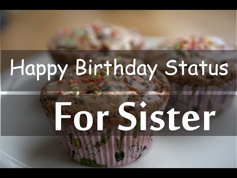 Happy birthday messages - happy birthday status for sister Wishes, Greetings, Sayings, Video Message, Quotes, Messages and Sms