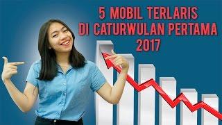 Video 5 Mobil Terlaris di Caturwulan Pertama 2017 MP3, 3GP, MP4, WEBM, AVI, FLV Mei 2017