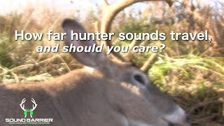 How far hunter sounds travel, and should you care?