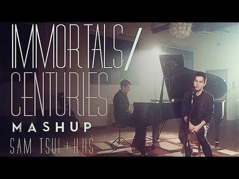 Centuries / Immortals MASHUP! (Sam Tsui & KHS) (y)