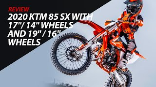 "1. 2020 KTM 85 SX with 17""/ 14"" Wheels and 19"" / 16"" Wheels"