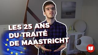 Vidéo : les 25 ans du traité de Maastricht
