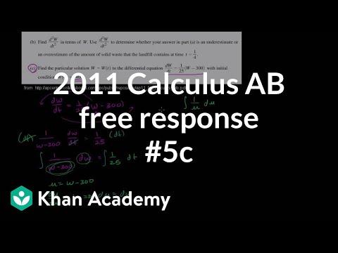2011 Calculus AB Free Response 5c Video Khan Academy
