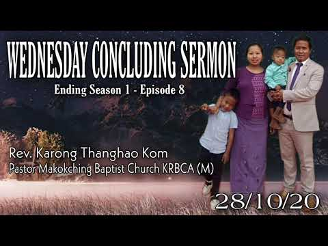 Wednesday Concluding Sermon - Rev. Karong Thanghao Kom - Ending Season 1 Episode 8