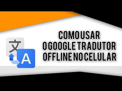 Como usar o Google tradutor offline no celular