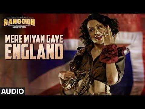 Video Mere Miyan Gaye England Full Audio Song | Rangoon | Saif Ali Khan, Kangana Ranaut, Shahid Kapoor download in MP3, 3GP, MP4, WEBM, AVI, FLV January 2017