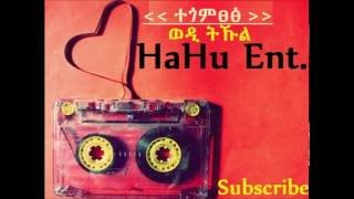 Video 🇪🇷 - Wedi Tukul: Non stop Eritrean Tegomtstse / Kirar Music MP3, 3GP, MP4, WEBM, AVI, FLV Maret 2019