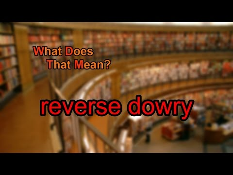What does reverse dowry mean?