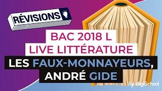 Bac L 2018 - Révisions de Littérature : Les Faux-Monnayeurs, André Gide