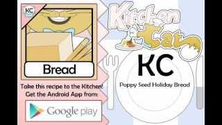 KC Poppy Seed Holiday Bread YouTube video