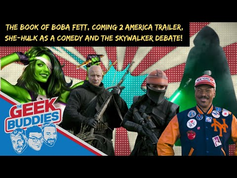 The Book of Boba Fett, the Luke Skywalker Debate, Coming 2 America Trailer and She-Hulk is a Comedy