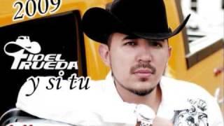 video y letra de Y Si Tu por Fidel Rueda