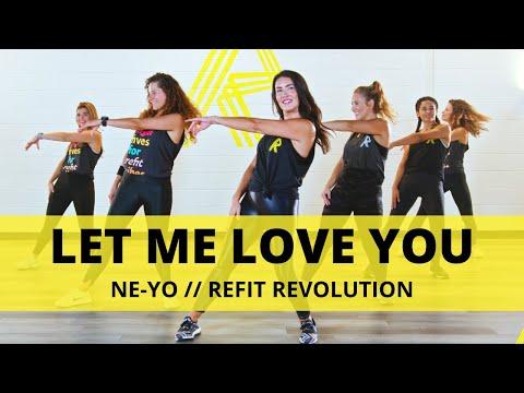 """Let Me Love You"" || @Ne-Yo  || Dance Fitness Choreography || REFIT® Revolution"