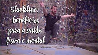 Slackline: benefícios para a saúde física e mental