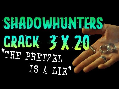 "Shadowhunters 3x20 Crack | ""The Pretzel Is A Lie"" 🥨"
