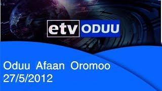 Oduu Afaan Oromoo  27/5/2012 |etv