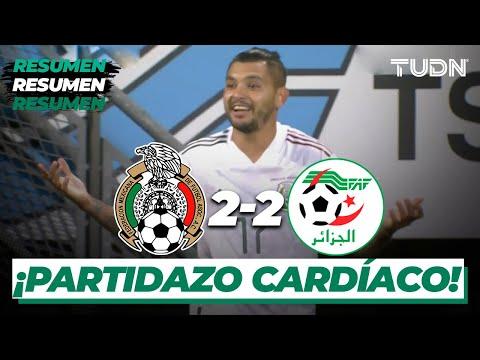 Resumen y goles | México 2-2 Argelia | Amistoso 2020 | TUDN